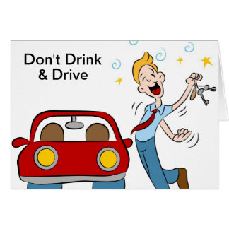 Don t Drink and Drive Greeting Card