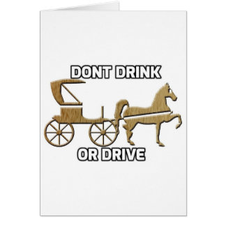 Don t Drink Or Drive Greeting Card
