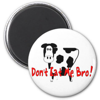 Don t Eat Me Bro Magnets