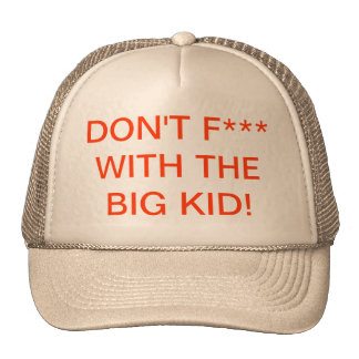 DON T F WITH THE BIG KID HAT