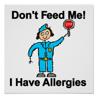 Don t Feed Me I Have Allergies Posters