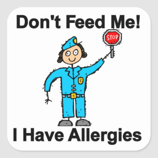 Don t Feed Me I Have Allergies Square Stickers