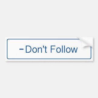 Don t Follow Bumper Stickers
