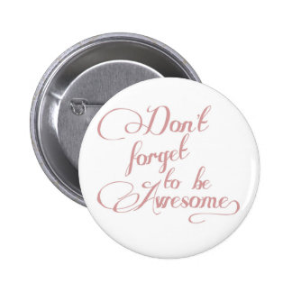 Don t Forget To Be Awesome Statement Button