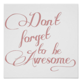 Don t Forget To Be Awesome Statement Poster