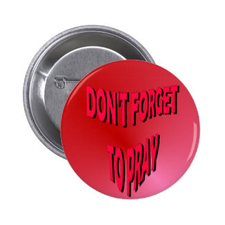 Don t Forget to Pray Button