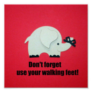 Don t forget use your walking feet poster