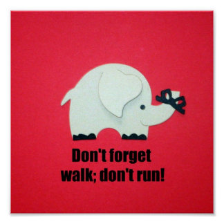 Don t forget walk don t run poster