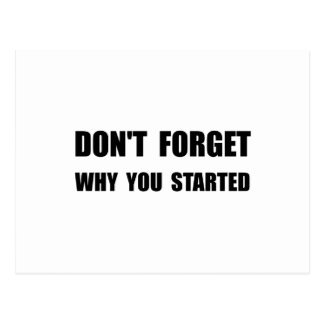 Don?t Forget Why You Started Postcard