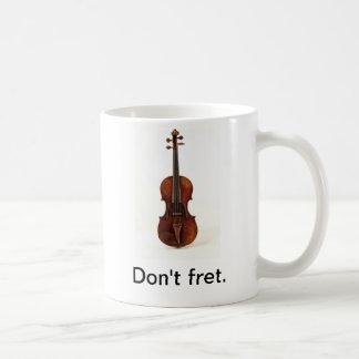 Don t fret Violin Mug