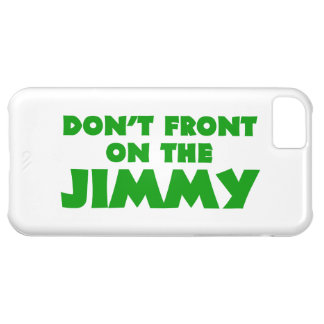 Don t Front On The Jimmy iPhone 5C Cover