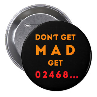 Don t get Mad get Even Pinback Button
