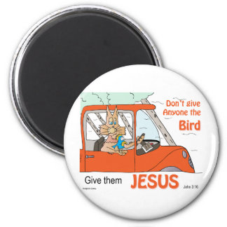 Don t give anyone the Bird Give them Jesus Refrigerator Magnets