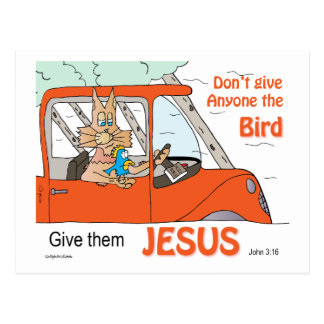 Don t give anyone the Bird Give them Jesus Postcards