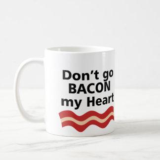 DON T GO BACON MY HEART I COULDN T IF I FRIED MUG
