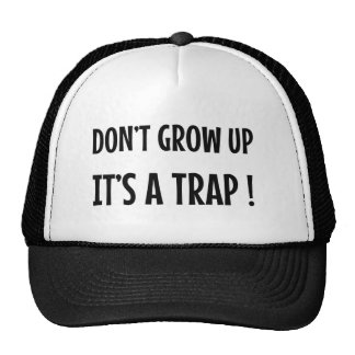 Don t Grow Up It s a Trap Hat