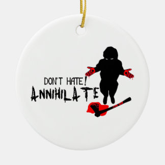 Don t Hate Annihilate Christmas Ornaments