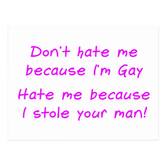 Don't hate me because im gay postcard