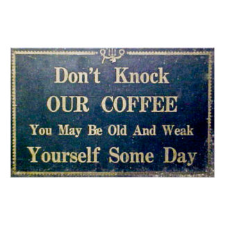 Don t Knock Our Coffee - Vintage Signage Posters