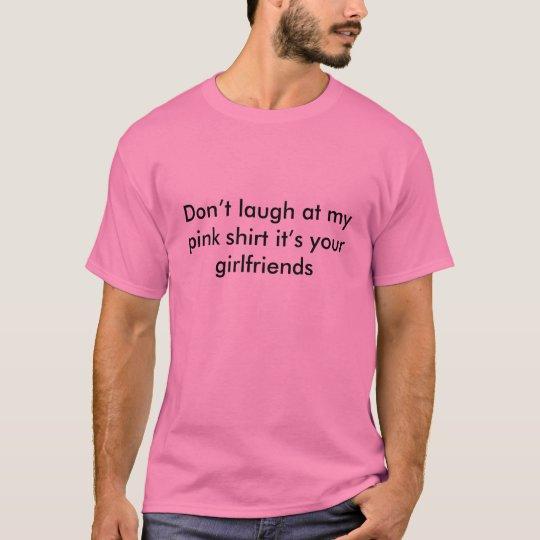 Don't laugh at my pink shirt ...