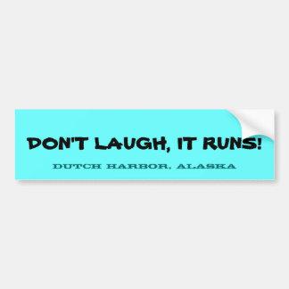 Don t Laugh It Runs Bumper Stickers