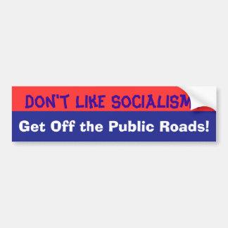 Don t Like Socialism bumpersticker Bumper Stickers