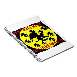 Don't Make Me Get My Flying Monkeys Spiral Notebook
