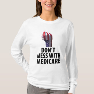 Don't Mess with Medicare T-Shirt