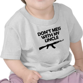 Don t Mess With My Uncle T Shirts