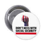 Don't Mess with Social Security 6 Cm Round Badge