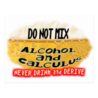 DON T MIX ALCOLHOL CALCULUS NO DRINK AND DERIVE POSTCARD