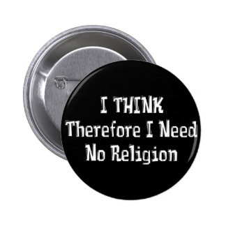 Don t Need Religion Button