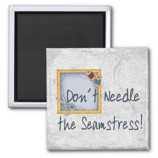 Don´t Needle the Seamstress Magnet