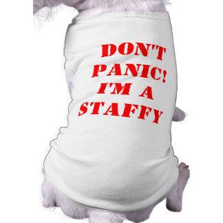 Don t Panic I m a Staffy Pet Tee