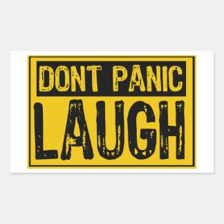 Don t Panic Sign- Laugh-Yellow Black Rectangular Sticker