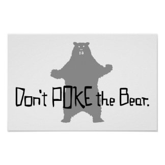 Don t Poke the BEAR Posters