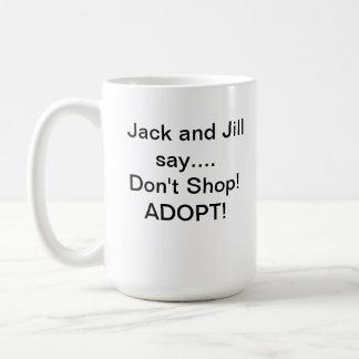 Don t Shop Adopt Mug Jack and Jill MMER