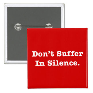 Don't Suffer In Silence 15 Cm Square Badge
