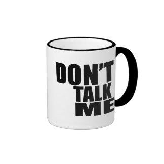 Don`t Talk Me Ringer Mug