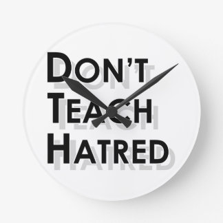 Don t Teach Hatred Wallclock