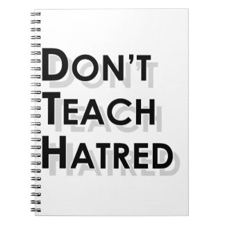 Don t Teach Hatred Notebook
