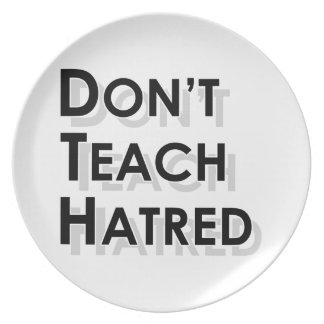 Don t Teach Hatred Plate