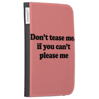 DON T TEASE ME IF YOU CAN T PLEASE ME KINDLE 3 COVER