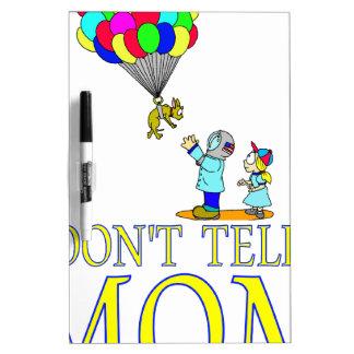 Don t tell MOM balloon Dry-Erase Whiteboard