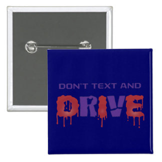 Don t Text and Drive Buttons