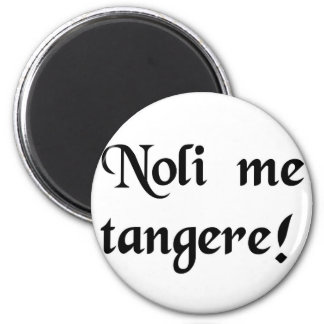 Don t touch me magnet