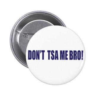 Don t-TSA-Me-BRO Pin