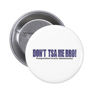 Don t-TSA-Me-BRO xpng Buttons