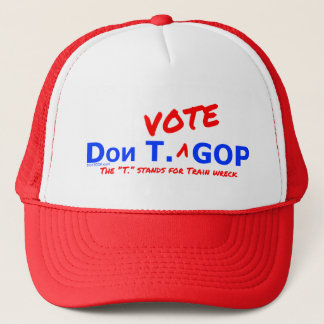 Don T. Vote GOP / Train wreck - Hat