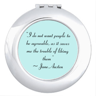 Don't Want People to Be Agreeable Jane Austen Makeup Mirror